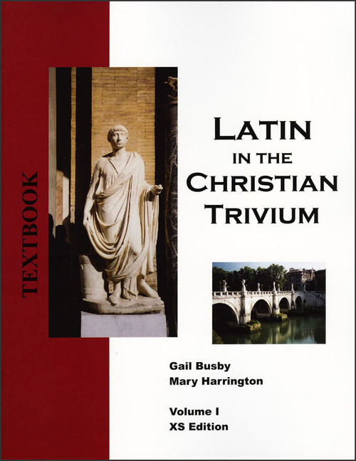 Latin in the Christian Trivium: Volume 1