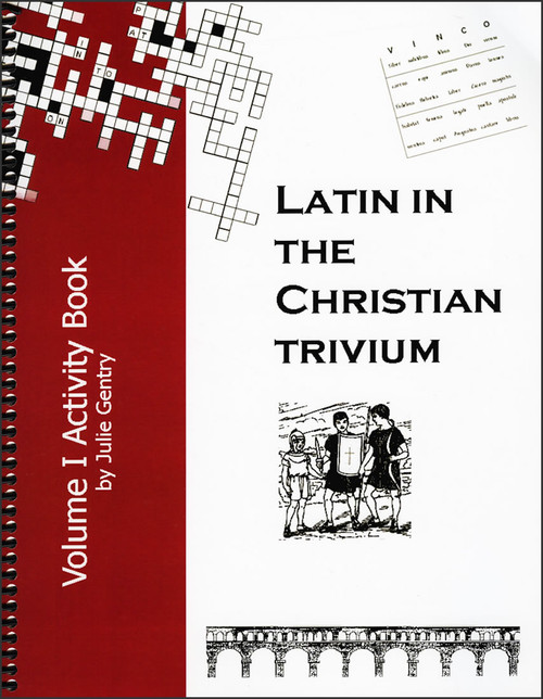 Latin in the Christian Trivium: Volume 1 - Activity Book