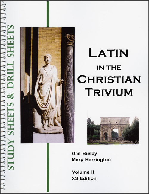 Latin in the Christian Trivium: Volume 2 - Study Sheets and Drill Sheets