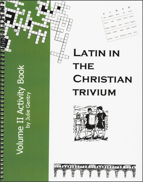 Latin in the Christian Trivium: Volume 2 - Activity Book