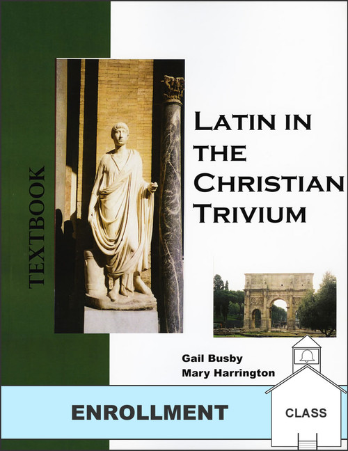 Latin in the Christian Trivium: Volume 2
