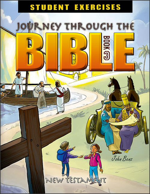 Journey Through the Bible: Book 3 - New Testament - Student Exercises Workbook