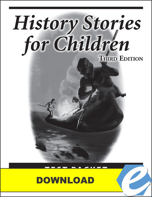 History Stories for Children, 3rd edition - Test Packet - PDF Download