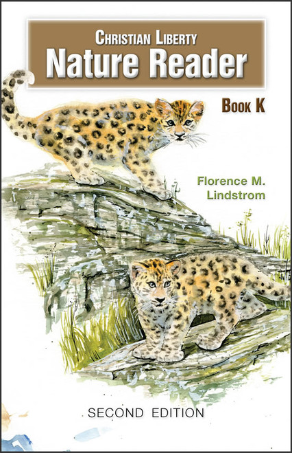 Christian Liberty Nature Reader: Book K, 2nd edition