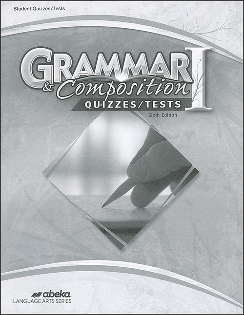Grammar and Composition I, 6th edition - Student Quizzes/Tests
