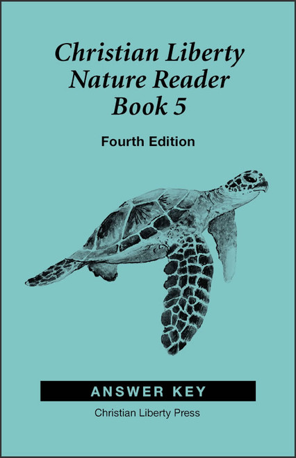 Christian Liberty Nature Reader: Book 5, 4th edition - Answer Key