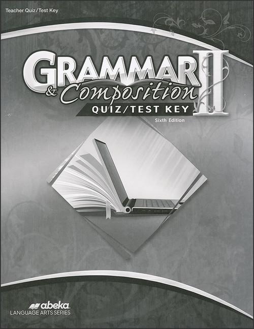 Grammar and Composition II, 6th edition - Teacher Quiz/Test Key