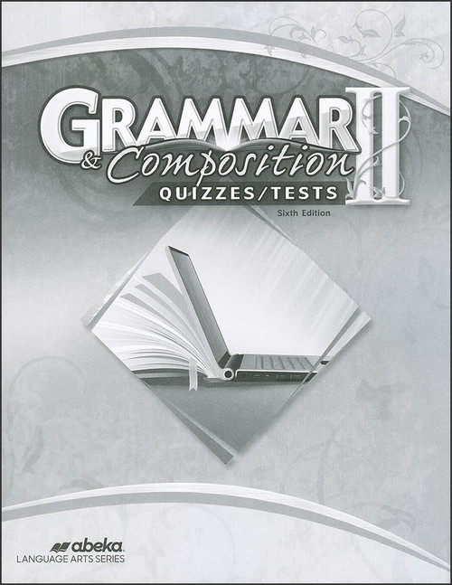 Grammar and Composition II, 6th edition - Quizzes/Tests