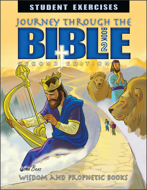 Journey Through the Bible: Book 2 - Wisdom and Prophetic Books, 2nd edition - Student Exercises Workbook
