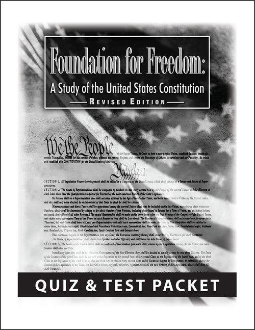 Foundation for Freedom: A Study of the United States Constitution, Revised edition - Quiz & Test Packet