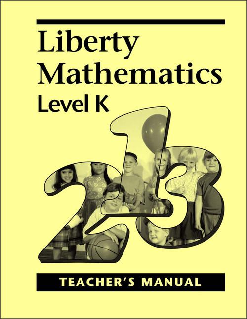 Liberty Mathematics: Level K - Teacher's Manual