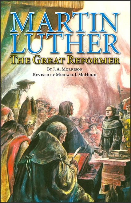 Martin Luther: The Great Reformer, revised edition