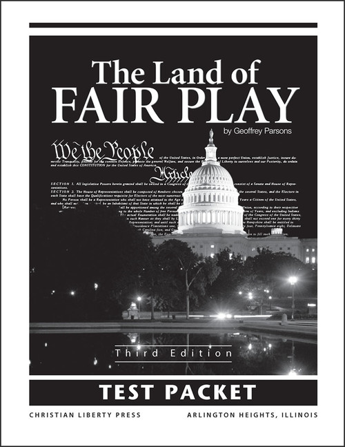 The Land of Fair Play: American Civics from a Christian Perspective, 3rd edition - Test Packet