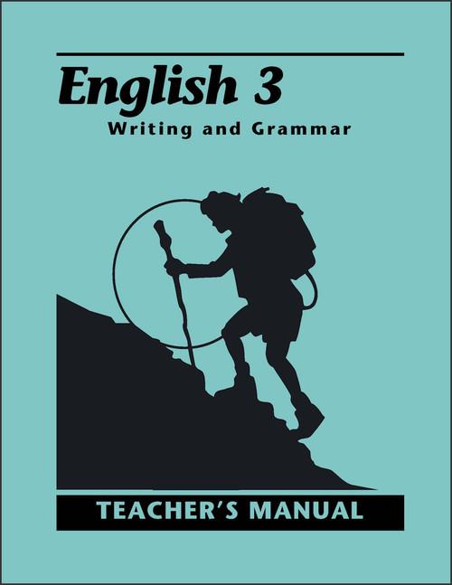 English 3: Writing and Grammar, 2nd edition - Teacher's Manual