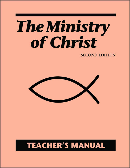 The Ministry of Christ Teacher's Manual