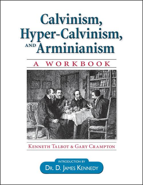 Calvinism, Hyper-Calvinism, and Arminianism