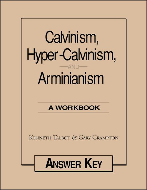 Calvinism, Hyper-Calvinism, and Arminianism - Answer Key