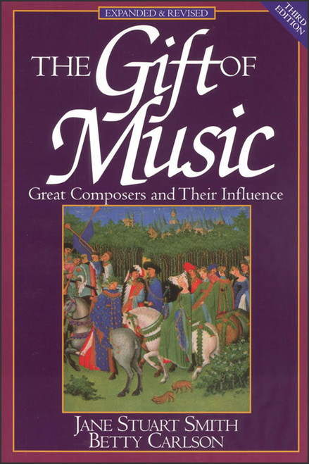 The Gift of Music: Great Composers and Their Influence, 3rd edition