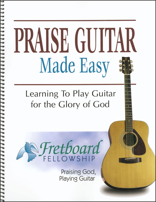 Praise Guitar Made Easy: Learning to Play Guitar