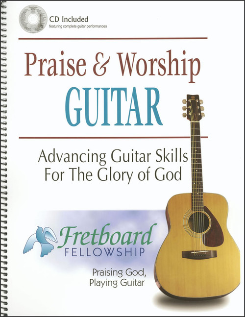 Praise and Worship Guitar: Advancing Guitar Skills