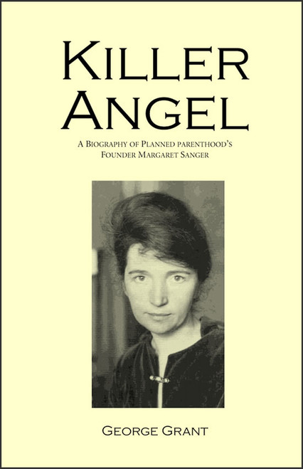 Killer Angel: A Biography of Planned Parenthood's Founder Margaret Sanger