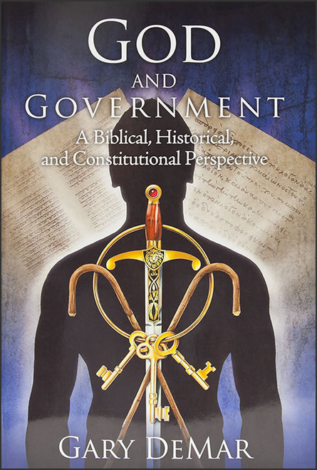 God and Government: A Biblical, Historical, and Constitutional Perspective