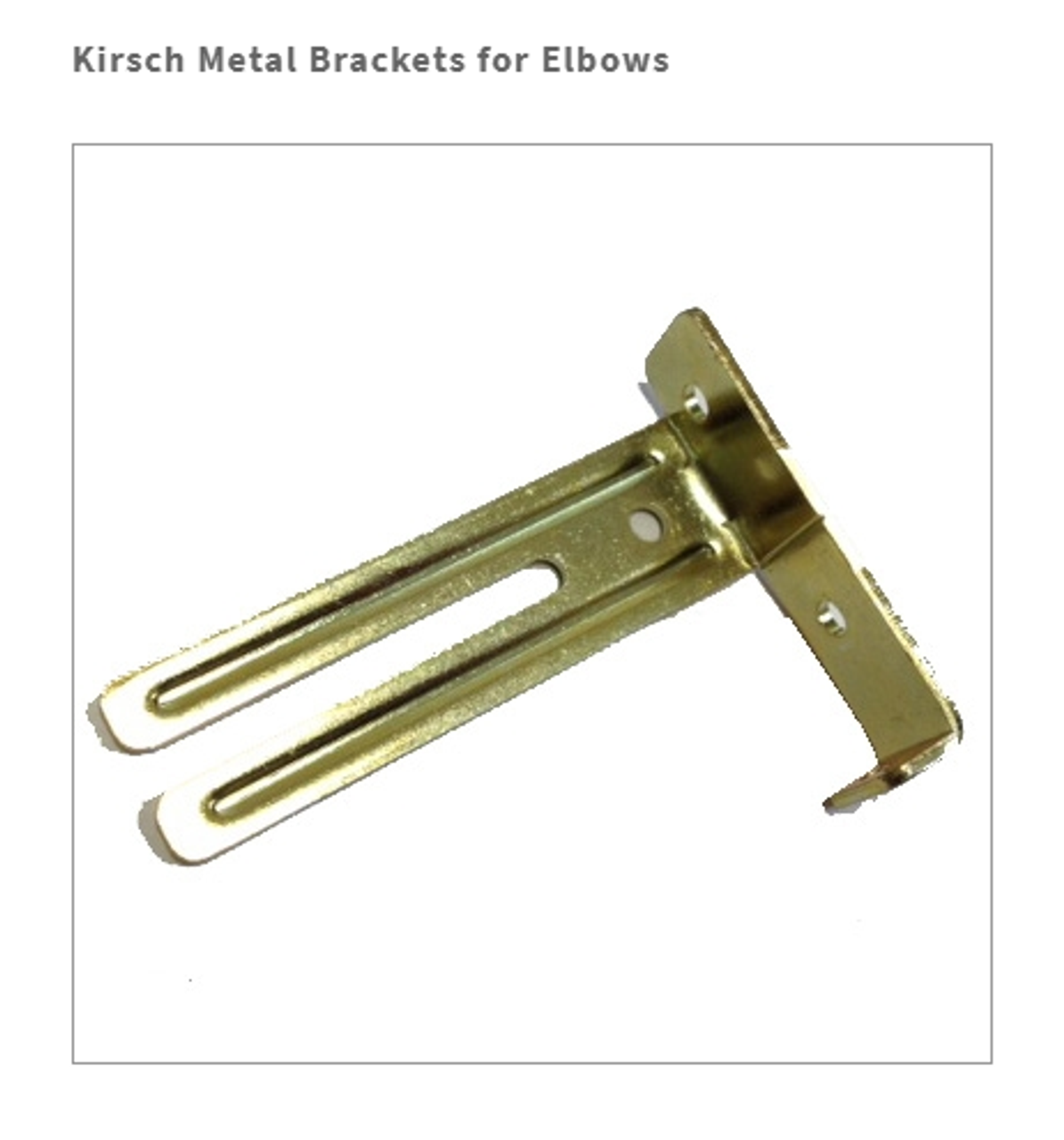 Kirsch Metal Bracket for use with wood elbows - Pair