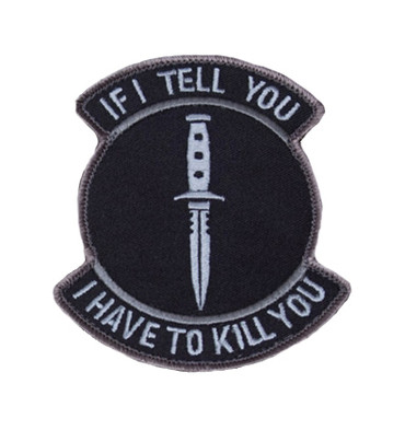 Mil Spec Monkey Patch - If I tell you I have to kill you