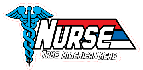 Nurse True American Hero Vinyl Sticker