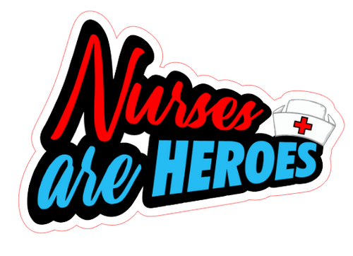 Nurses Are Heroes Vinyl Sticker