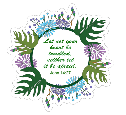Let Not Your Heart Be Troubled - Vinyl Sticker