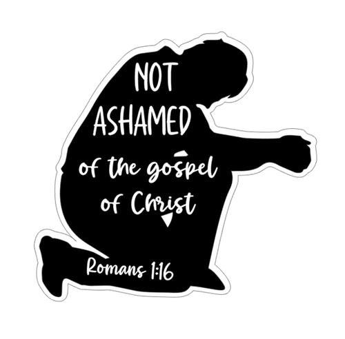 Not Ashamed Of The Gospel Of Christ Vinyl Sticker