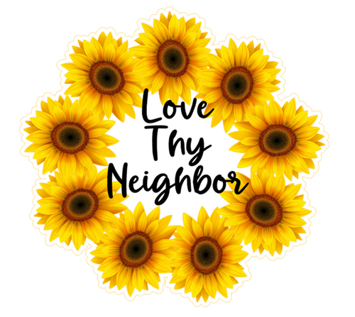 Love Thy Neighbor Sunflower Sticker