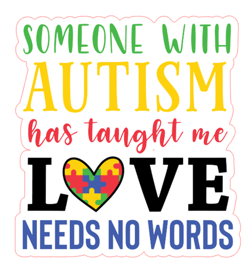Autism Needs No Words Vinyl Sticker