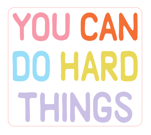 You Can Do Hard Things Vinyl Sticker
