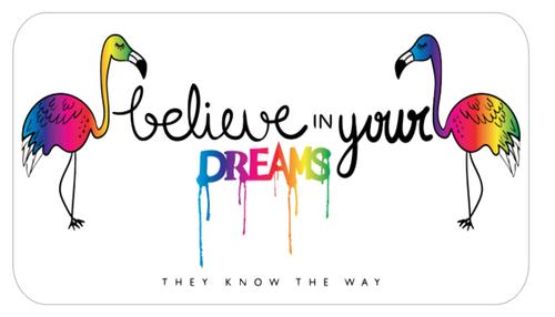 Believe In Your Dreams Vinyl Sticker