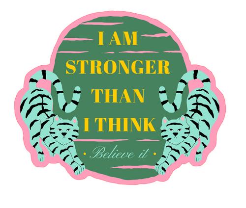I Am Stronger Thank I Think Vinyl Sticker