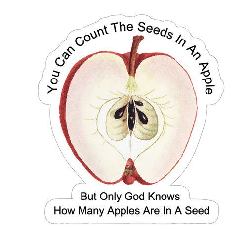 Only God Knows How Many Apples Are In A Seed Vinyl Sticker
