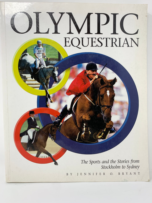 Olympic Equestrian The Sports and the Stories from Stockholm to Sydney