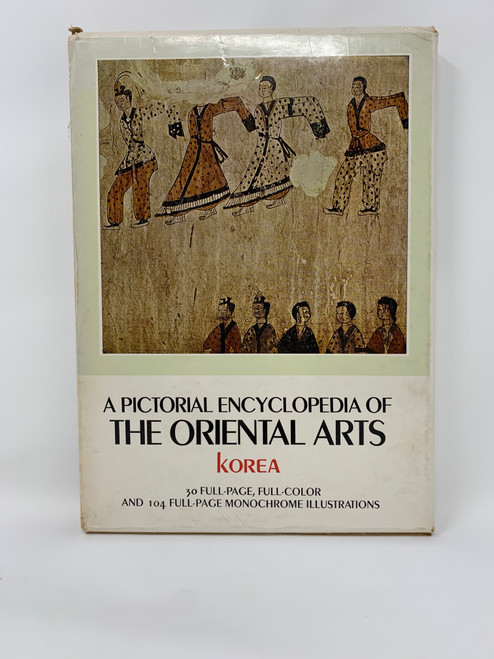 A Pictorial Encyclopedia of The Oriental Arts Korea