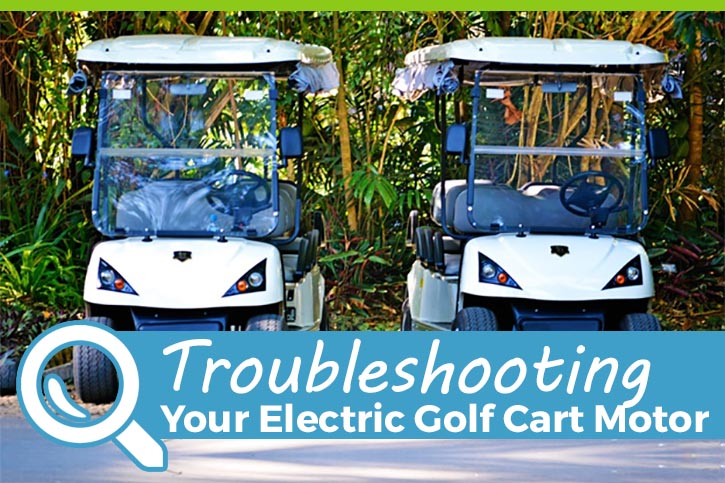 troubleshooting problems with a golf cart electric motor