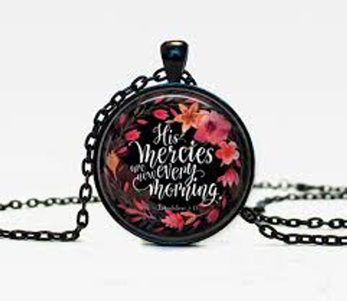 Pendant Necklace - His Mercies Are New Every Morning (Black)