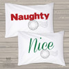 Holiday naughty or nice custom front and back standard size pillowcase