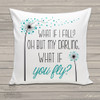 What if I fall oh but my darling what if you fly throw pillow with pillowcase