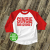 Funny Valentine's Day shirt single and loving it Valentine's raglan Tshirt