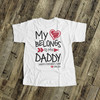 Father's Day heart belongs to daddy bodysuit or Tshirt