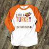 Daddy Thanksgiving turkey in oven unisex adult raglan shirt