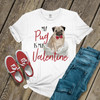 My Pug is my Valentine Tshirt
