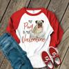 My Pug is my Valentine ADULT raglan shirt