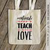 Teacher motivate teach love tote bag